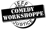 Jeff Justice Comedy Workshoppe Class